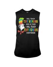 I will teach Tiny Humans everywhere Sleeveless Tee thumbnail