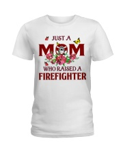 Just a Mom who raised a Firefighter Ladies T-Shirt front