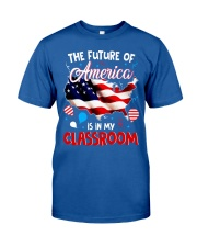 THE FUTURE AMERICA IS IN MY CLASSROOM Classic T-Shirt front