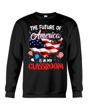 THE FUTURE AMERICA IS IN MY CLASSROOM Crewneck Sweatshirt thumbnail