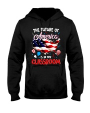 THE FUTURE AMERICA IS IN MY CLASSROOM Hooded Sweatshirt thumbnail