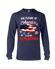 THE FUTURE AMERICA IS IN MY CLASSROOM Long Sleeve Tee thumbnail