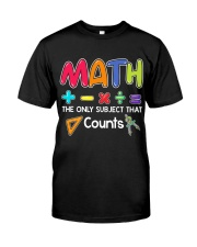 Math The only subject that counts Classic T-Shirt front