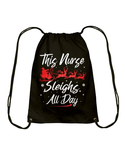 THIS NURSE SLEIGHS ALL DAY