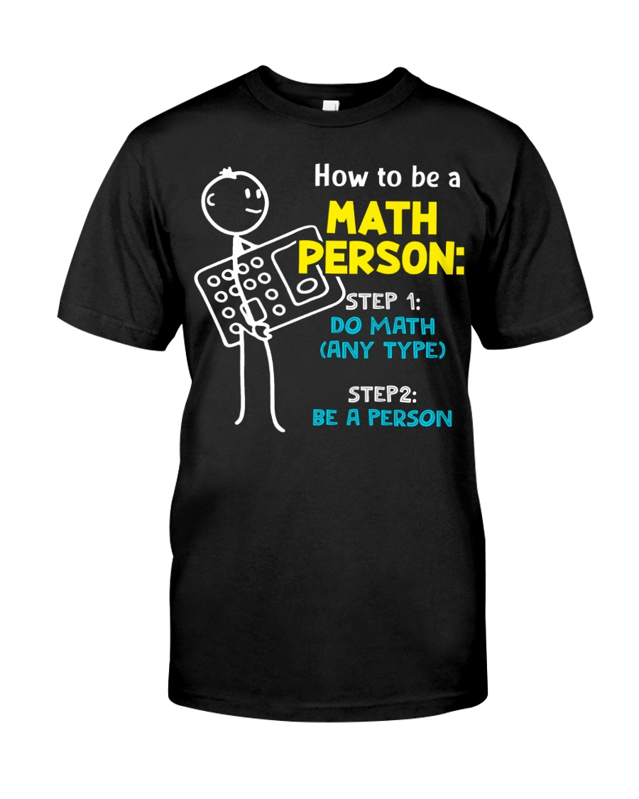 How to be a Math Person Classic T-Shirt