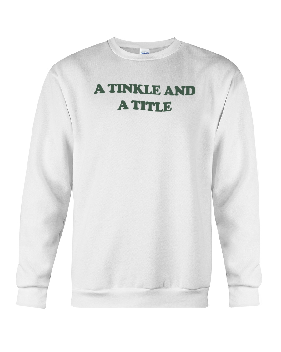 A Tinkle And A Title shirts