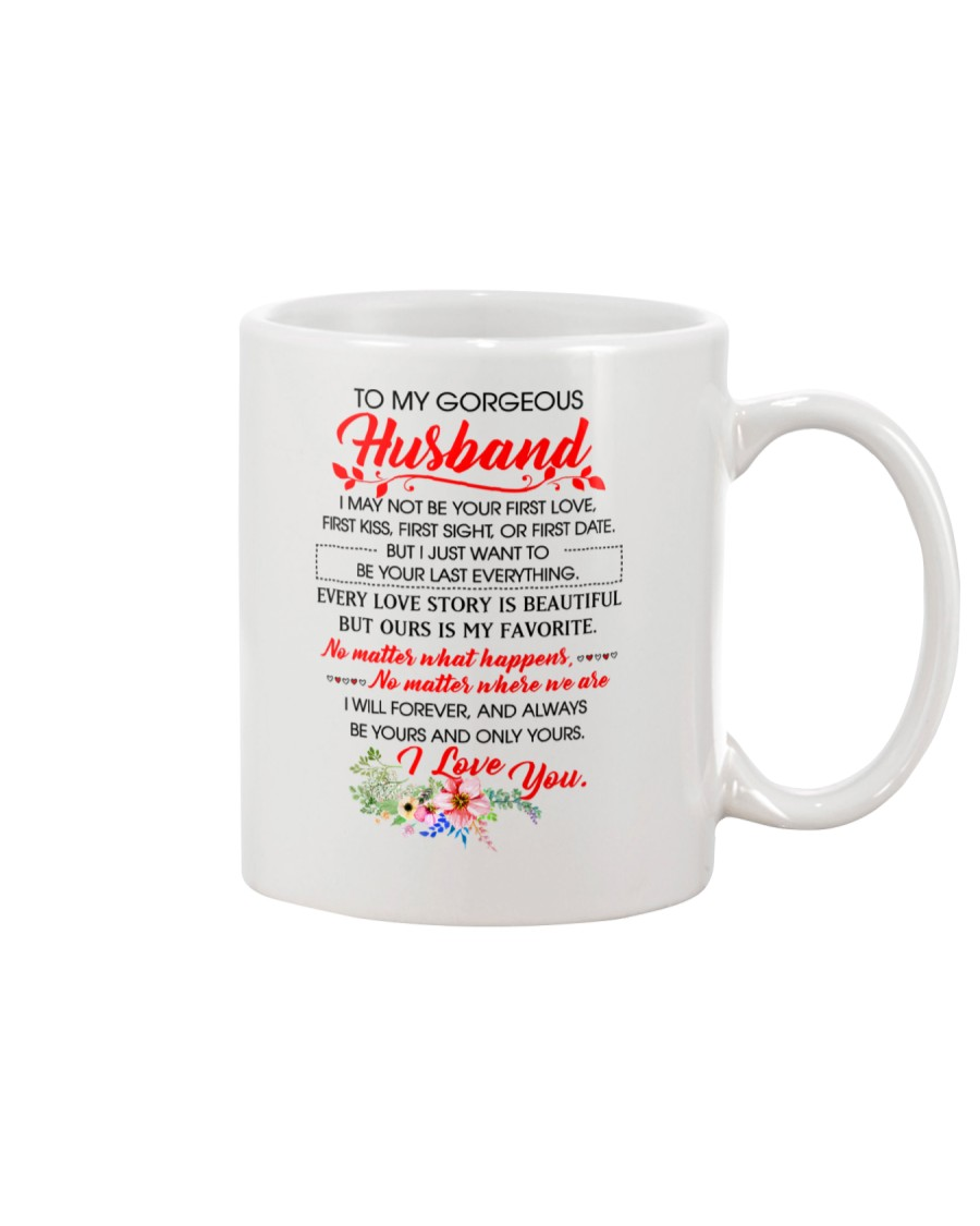 To My HUSBAND - I MAY NOT BE YOUR FIRST LOVE Mug