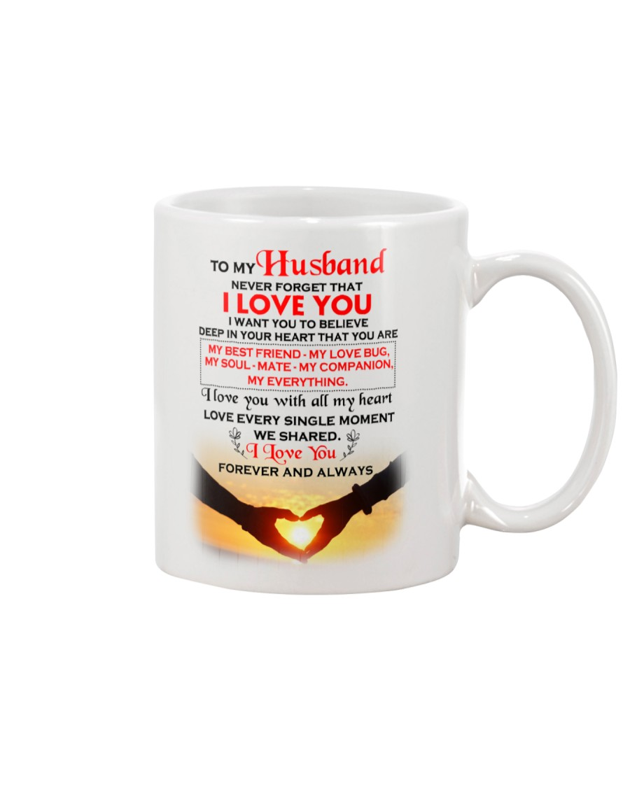 To My HUSBAND - NEVER FORGET THAT Mug