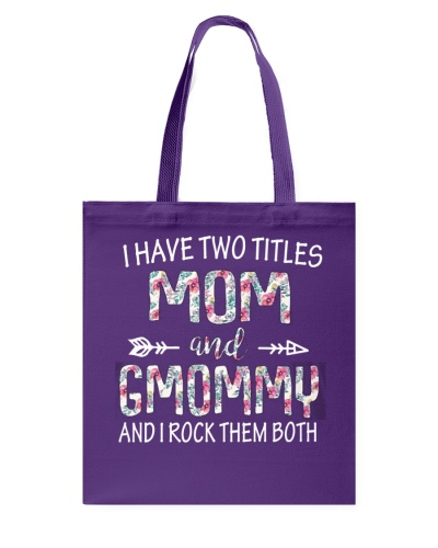 I HAVE TWO TITLES MOM AND Gmommy