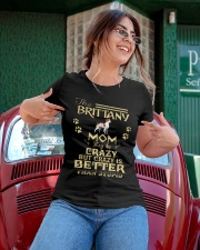 Crazy Brittany Mom Better Than Stupid Ladies T-Shirt apparel-ladies-t-shirt-lifestyle-01