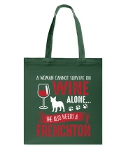 Woman Needs Wine And Frenchton Tote Bag thumbnail