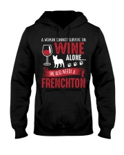 Woman Needs Wine And Frenchton Hooded Sweatshirt thumbnail