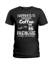 DRINK COFFEE WITH MY FRENCHIE Ladies T-Shirt thumbnail