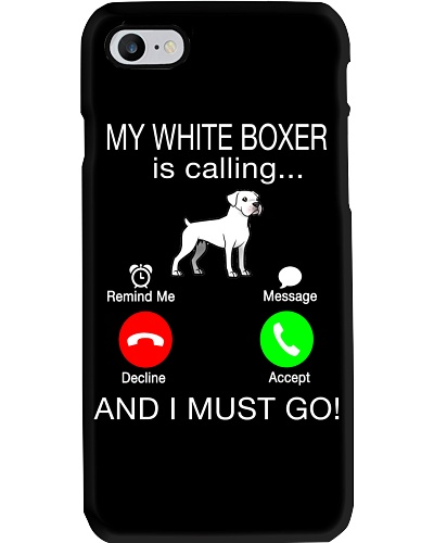 My White Boxer Is Calling I Must Go