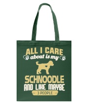 All I Care About Is My Schnoodle Tote Bag thumbnail