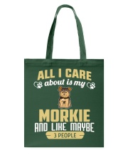 All I Care About Is My Morkie Tote Bag thumbnail