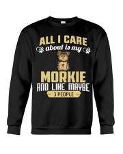 All I Care About Is My Morkie Crewneck Sweatshirt thumbnail