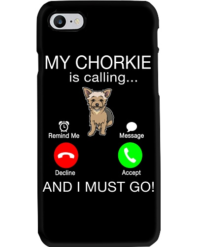 My Chorkie Is Calling I Must Go