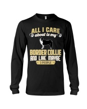 All I Care About Is My Border Collie Long Sleeve Tee thumbnail