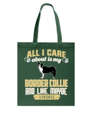 All I Care About Is My Border Collie Tote Bag thumbnail