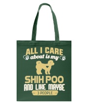 All I Care About Is My Shih Poo Tote Bag thumbnail