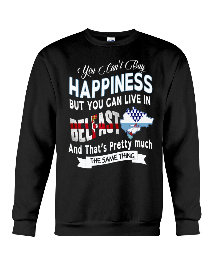 I LIVE IN BELFAST AND THAT IS PRETTY MUCH Crewneck Sweatshirt