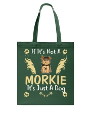 It Is Just A Morkie Tote Bag thumbnail