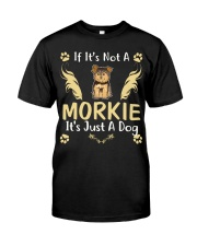 It Is Just A Morkie Classic T-Shirt front