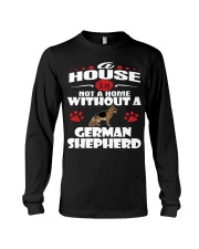 A House Is Home With German Shepherd Dog Long Sleeve Tee thumbnail
