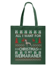 All I Want For Christmas Is My Weimaraner Tote Bag thumbnail