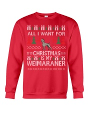 All I Want For Christmas Is My Weimaraner Crewneck Sweatshirt front