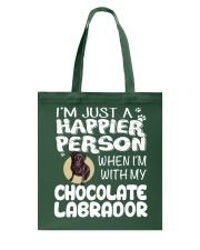 Chocolate Lab Happier Person  Tote Bag thumbnail