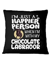 Chocolate Lab Happier Person  Square Pillowcase thumbnail
