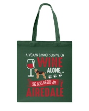 Woman Needs Wine And Airedale Terrier Tote Bag thumbnail