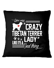 CRAZY TIBETAN TERRIER DOG LADY Square Pillowcase thumbnail