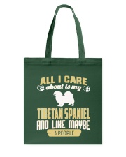 All I Care About Is My Tibetan Spaniel Tote Bag thumbnail