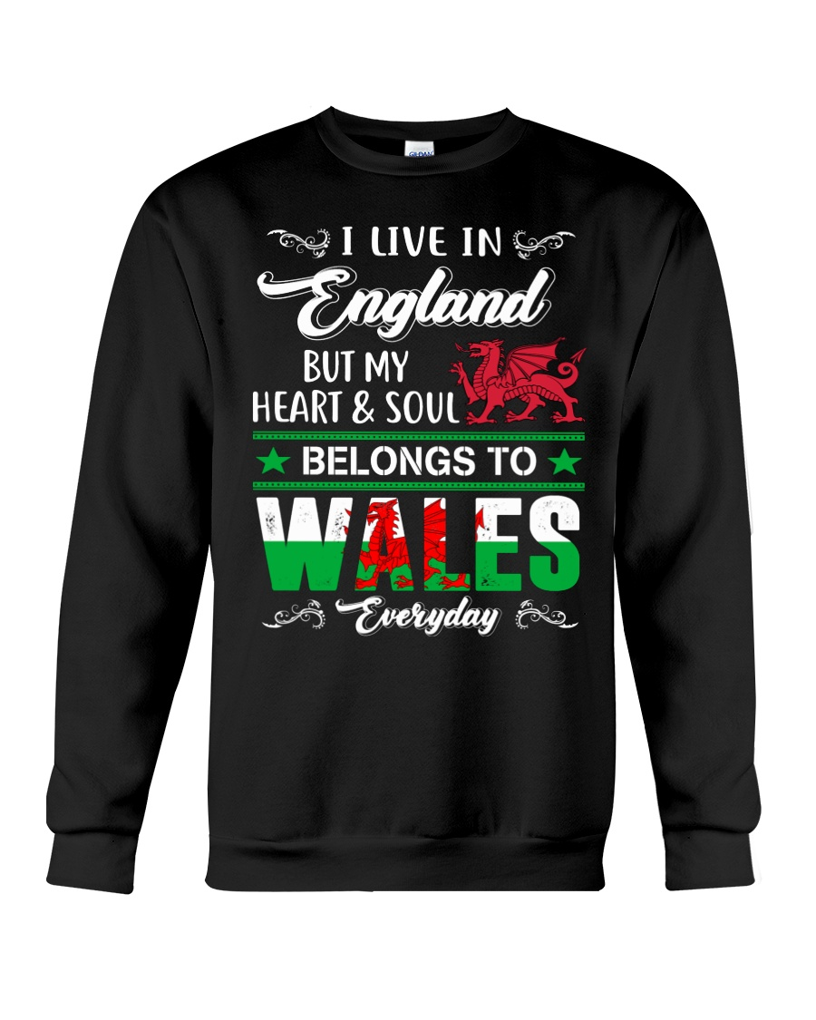 LIVE ENGLAND BUT MY HEART IN WALES  Crewneck Sweatshirt