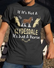 It Is Just A Clydesdale horse Classic T-Shirt apparel-classic-tshirt-lifestyle-28