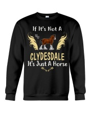 It Is Just A Clydesdale horse Crewneck Sweatshirt thumbnail