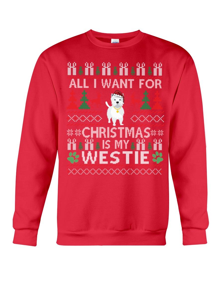 All I Want For Christmas Is My Westie Crewneck Sweatshirt