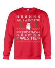 All I Want For Christmas Is My Westie Crewneck Sweatshirt front