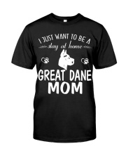 Stay At Home Great Dane Mom Classic T-Shirt front