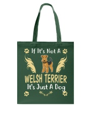 It Is Just A Welsh Terrier Tote Bag thumbnail