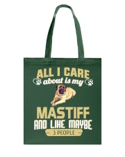 All I Care About Is My Mastiff Tote Bag thumbnail