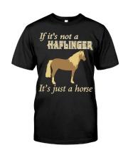 Haflinger Is Just a Horse Classic T-Shirt thumbnail