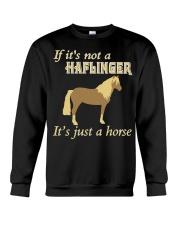 Haflinger Is Just a Horse Crewneck Sweatshirt thumbnail