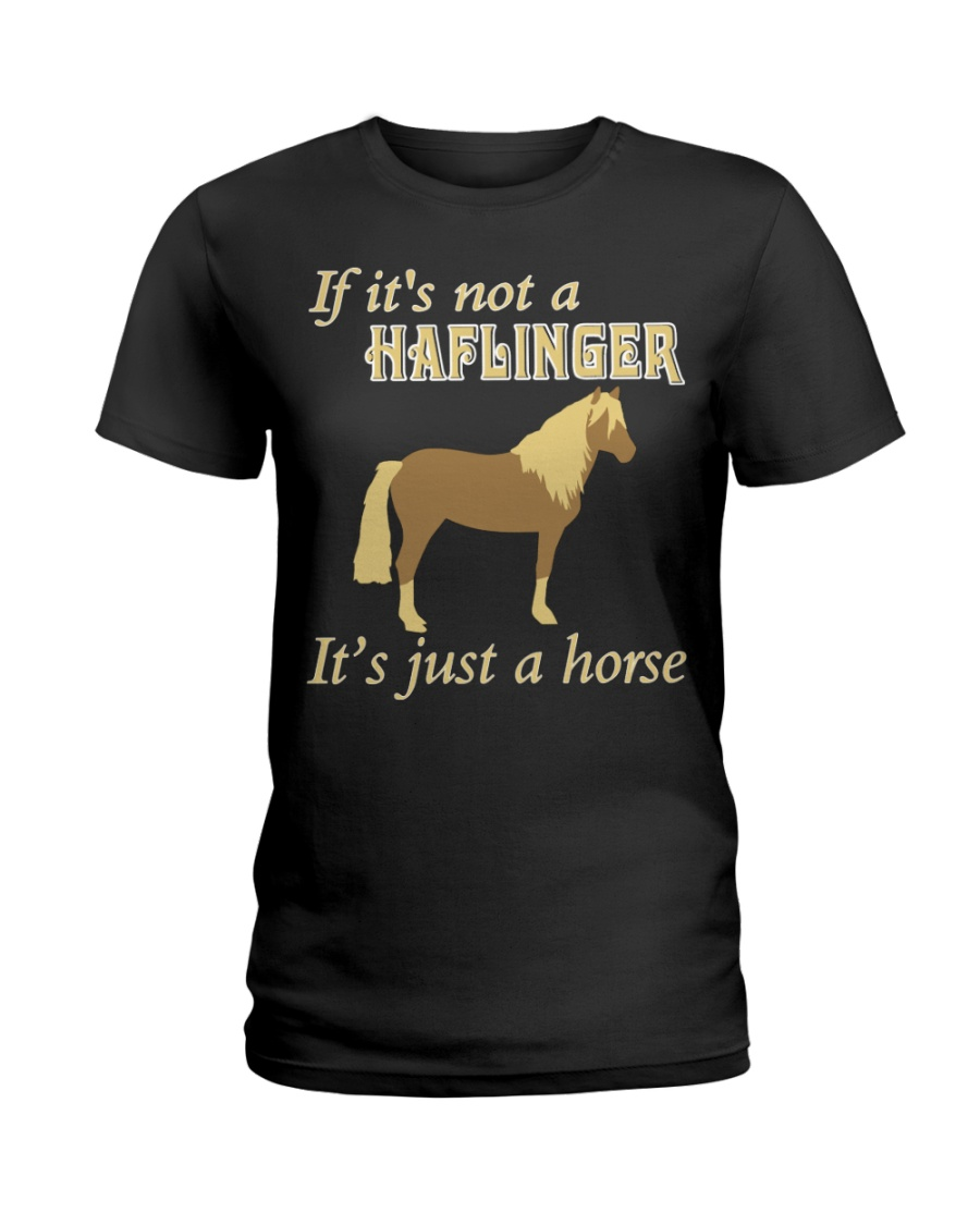 Haflinger Is Just a Horse Ladies T-Shirt