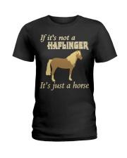 Haflinger Is Just a Horse Ladies T-Shirt front