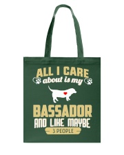 All I Care About Is My Bassador Tote Bag thumbnail