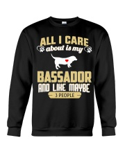 All I Care About Is My Bassador Crewneck Sweatshirt thumbnail